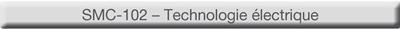 eLEARNING-200 cours SMC-102 - Technologie électrique