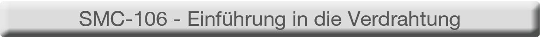 eLEARNING-200 Kurs SMC-106 - Einführung Verkabelungstechnik