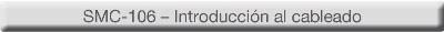 Curso eLEARNING-200 SMC-106 - Introducción al cableado