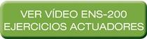Vídeo ejercicios actuadores ENS-200