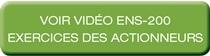 VOIR VIDÉO ENS-200 EXERCICES DES ACTIONNEURS