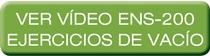 Vídeo ejercicios vacío ENS-200