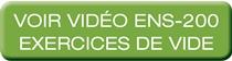 VOIR VIDÉO ENS-200 EXERCICES DE VIDE
