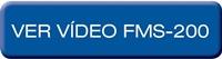 FMS-200 – Ver vídeo