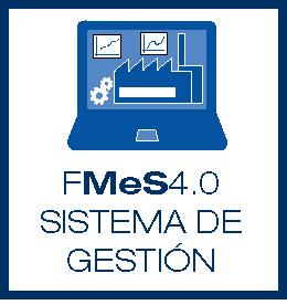 Tecnología Industria 4.0 - FMesS4.0 Sistema de Gestión