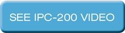 IPC-200 – See IPC-200 video