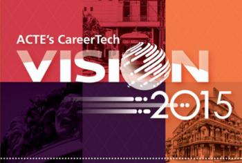 ACTE's CareerTech VISION 2015