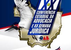20º Conferência Estadual da Advocacia e 20º Semana Jurídica