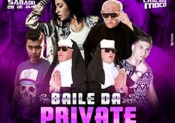 BAILE DA PRIVATE 28 de Julho