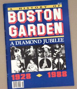 A History Of Boston Garden A Diamond Jubilee 1928-1988
