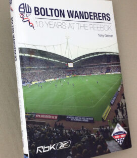 Bolton Wanderers 10 Years at the Reebok