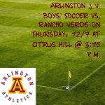 Arlington J.V. Boys' Soccer to Rancho Verde in the Citrus Hill Tournament on Thursday, 12/7, at 3:15 p.m.