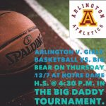 Arlington Girls' Basketball to play in Notre Dame's Big Daddy Tournament on Thursday, 12/7, @ 4:30 p.m.