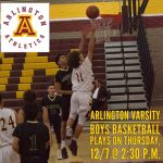 Arlington Boys' Basketball to play on Thursday, 12/7, at Arlington @ 2:30 p.m.