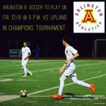 Arlington V. Boys' Soccer to play @ 5 p.m. at Upland in the Champions Tournament on Friday, 12/8.