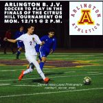 Arlington J.V. Boys' Soccer to play in finals of Citrus Hill Tournament on Monday, 12/11, @ 2 p.m.