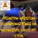 Arlington Wrestling travels to Canyon Springs on Wednesday, 1-10-2018. 5 p.m. start time.
