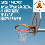 Arlington Girls Basketball to host Rancho Verde, on Tuesday, 1/16/2018.