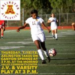 Arlington Girls Soccer travels to the Moreno Valley Community Center to take on Canyon Springs on Thursday, 1/18/18 at 3 p.m.