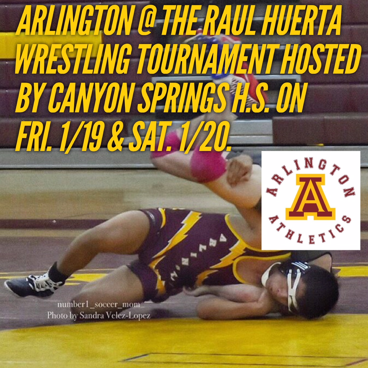 Arlington Wrestling at the Raul Huerta Tournament hosted by Canyon Springs on Friday, 1/19 and Saturday, 1/20.