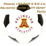 Arlington Frosh Soccer hosts Hemet on Monday, 1/22/2018 @ 3:15 p.m.