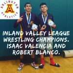 Isaac Valencia and Robert Blanco win Inland Valley League Wrestling Titles.