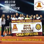 Arlington Boys Soccer shut out Valley View on Senior Night, 3-0, on Wednesday, 2/7/2018.