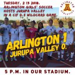 CIF Division V Wildcard Game: Arlington Girls Soccer, 1-0, Jurupa Valley on Tuesday, 2/13, at 5 p.m.