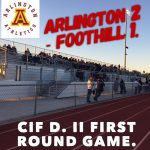 CIF Division II Playoff Game: Arlington 2-1 win over Foothill on Friday, 2/16.