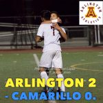 CIF Division II Second Round Game: Arlington 2 – Camarillo 0, on Wednesday, 2/21.