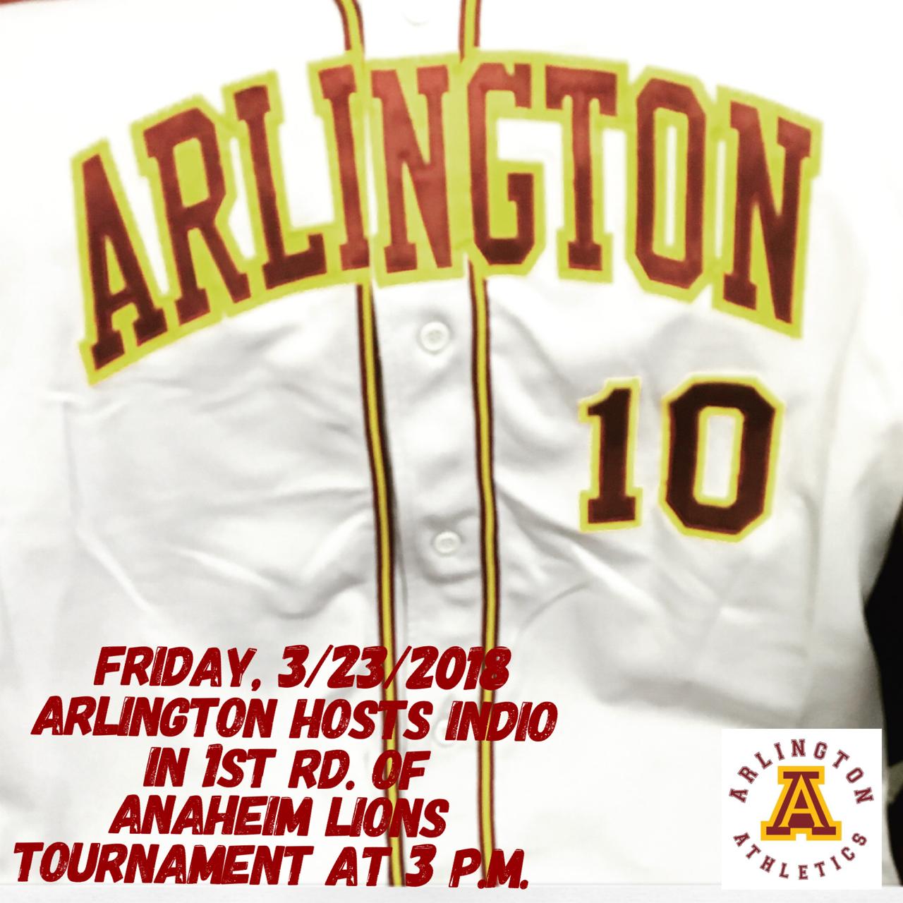 Arlington Varsity Baseball vs. Indio at home on Friday, 3/23, 3 p.m.