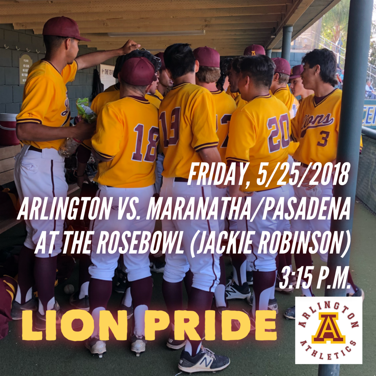 CiF Division III Playoffs Quarterfinals: Arlington Baseball vs. Maranatha/Pasadena at the Rosebowl on Friday, 5/25 at 3:15 p.m.