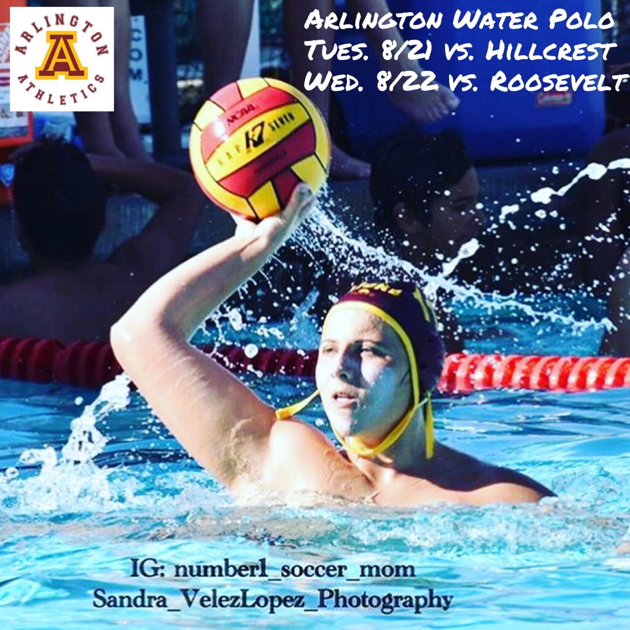 Tuesday, 8/21: Arlington Boys' Water Polo hosts Hillcrest H.S. – 3:15 p.m.