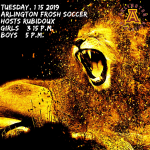 Tuesday, 1/15/2019: Arlington Frosh Soccer girls at 3:15 p.m. and boys at 5 p.m. in the stadium.