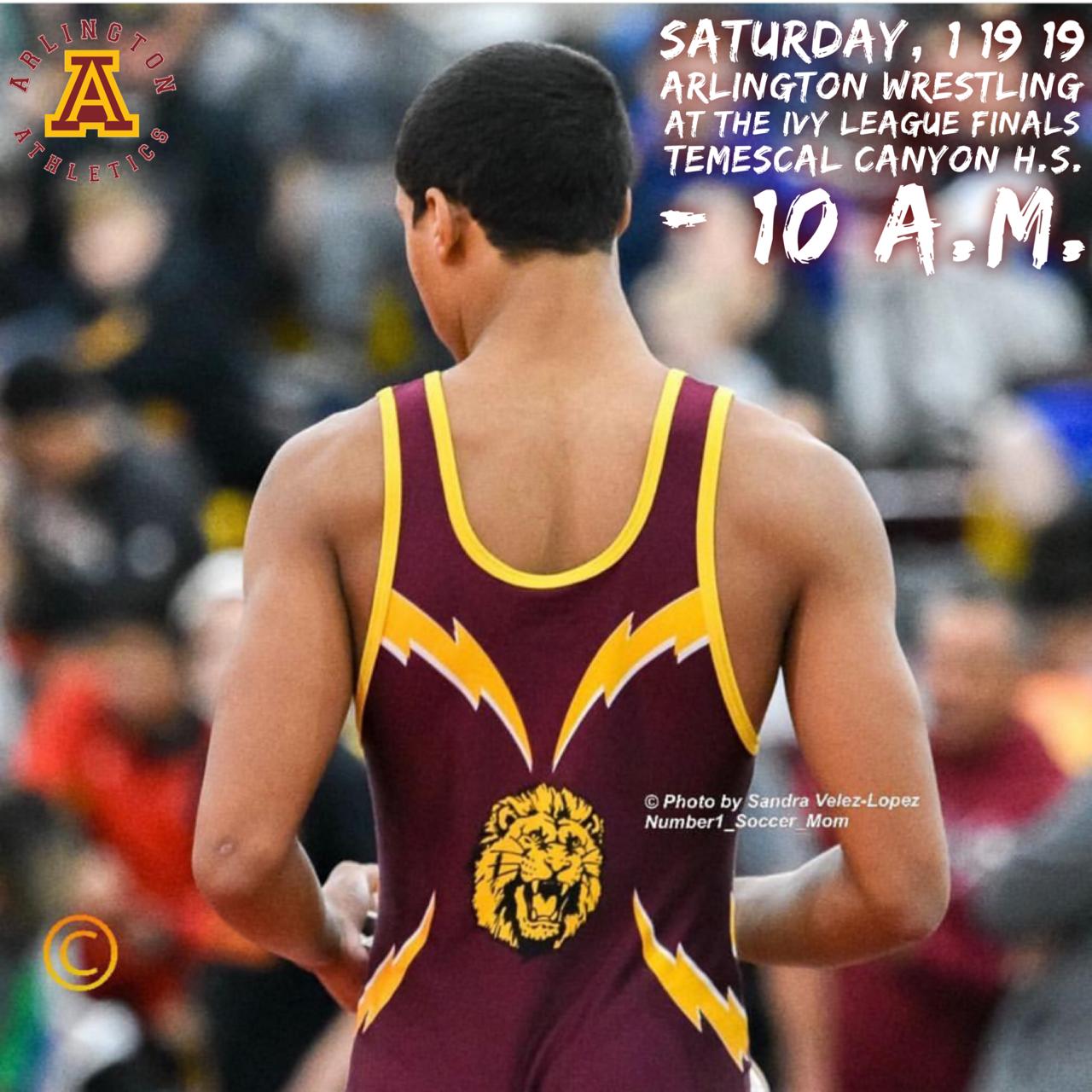 Saturday, 1/19/2019: Arlington Wrestling at the Ivy League Wrestling Championships at Temescal Canyon – 10 a.m.