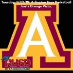 Tuesday, 1/22: Arlington Boys' Basketball vs. Orange Vista – Frosh @ 3:15 p.m. J.V. @ 4:30 p.m. Varsity @ 6 p.m.