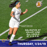 Thursday, 1/24/2019: Arlington Girls' Soccer at Valley View – all three games at 3:15 p.m.