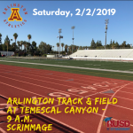 Saturday, 2/2/2019: Arlington Track and Field at Temescal Canyon (Scrimmage) – 9 a.m. RAIN OR SHINE