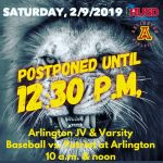Saturday, 2/9: Arlington Varsity Baseball vs. Patriot at ARLINGTON postponed to 1 p.m.  J.V. postponed until another date.