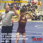 CiF Southern Section East Division Wrestling Champion – Artie Carranza 106 pounds.