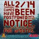 Thursday, 2/14:  All games postponed until further notice.