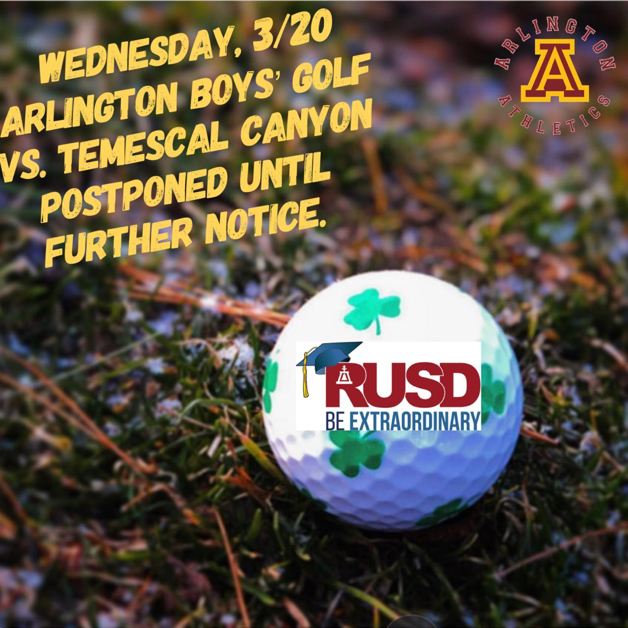 Wednesday, 3/20: Arlington Boys' Varsity Golf vs. Temescal Canyon – POSTPONED