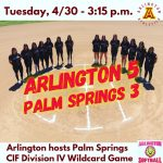Tuesday, 4/30: CiF Division IV Softball Wildcard vs. Palm Springs – Arlington 5 – Palm Springs 3