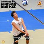 Thursday, 4/11: Arlington Boys' Volleyball at Canyon Springs – 3:15 p.m.