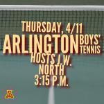 Thursday, 4/11: Arlington Boys' Tennis hosts J.W. North – 3:15 p.m.