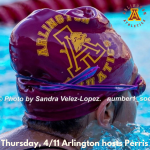 Thursday, 4/11: Arlington Swimming hosts Perris – 3:15 p.m.