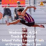 Wednesday, 4/24: Arlington Track & Field at IVL Prelims at Orange Vista H.S. – 2 p.m.