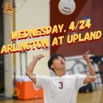 Wednesday, 4/24: Arlington Boys' Volleyball at Upland – 3:15 p.m.