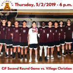 Thursday, 5/2: CiF Division VI Boys' Volleyball Second Round Game – Village Christian – 3 Arlington 0.