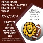 Frosh / Soph Football Cancelled Today. Will resume tomorrow December 9th